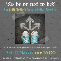 "Spettacolo teatrale ""To be or not to be?"" -Teatro Moderno- Sab. 11/03/17 h.16"